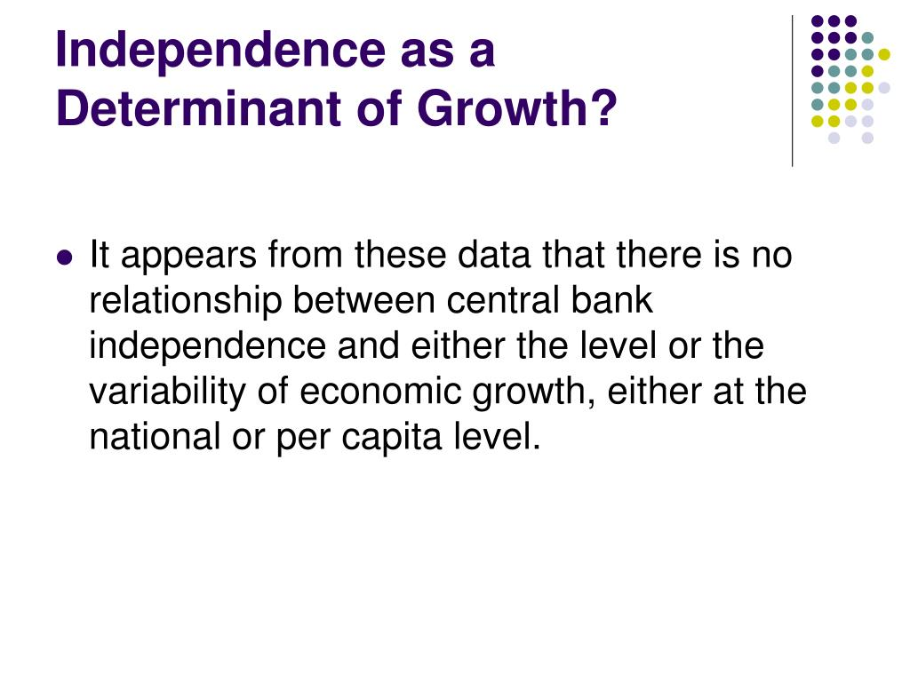 Independence as a Determinant of Growth?