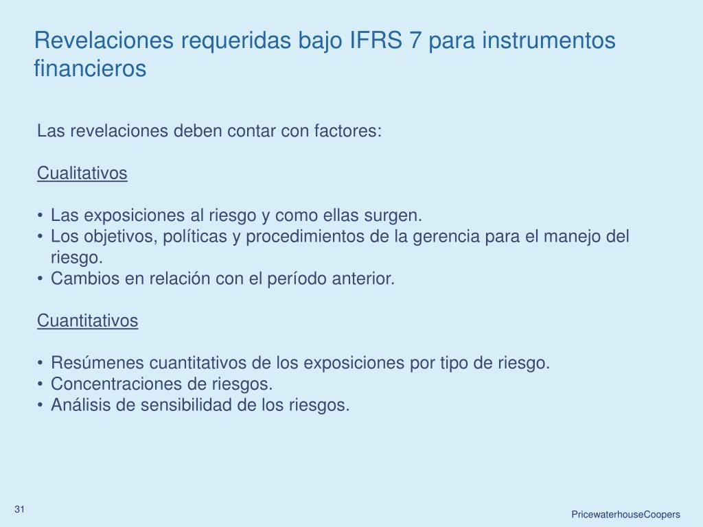 Revelaciones requeridas bajo IFRS 7 para instrumentos