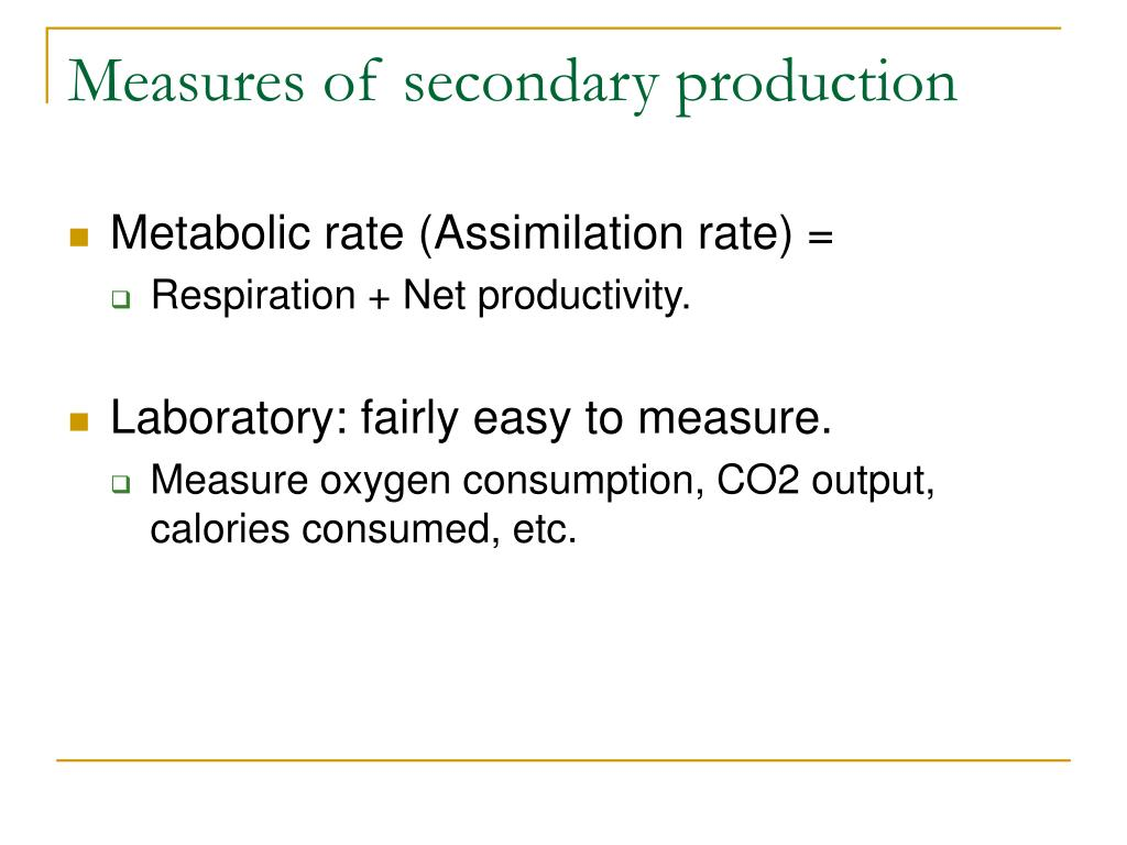 Measures of secondary production