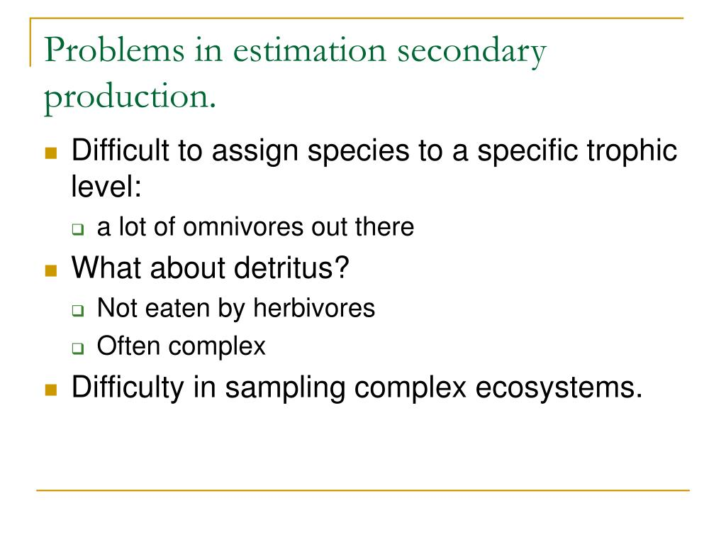 Problems in estimation secondary production.