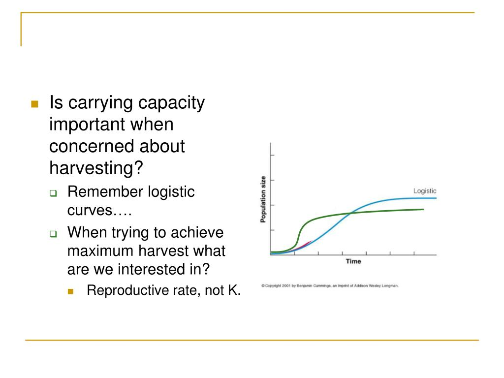Is carrying capacity important when concerned about harvesting?