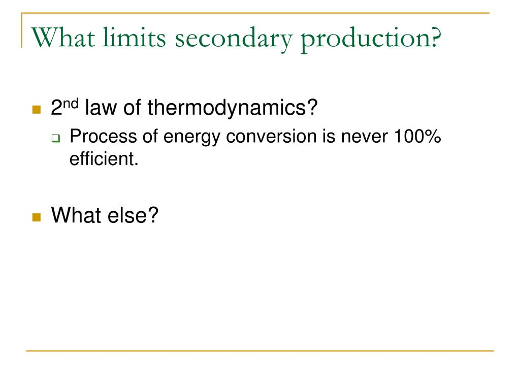 What limits secondary production?