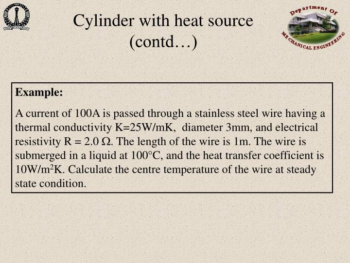Cylinder with heat source