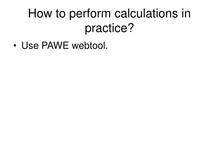 How to perform calculations in practice?