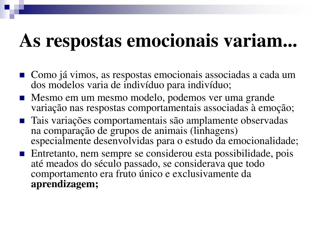 As respostas emocionais variam...