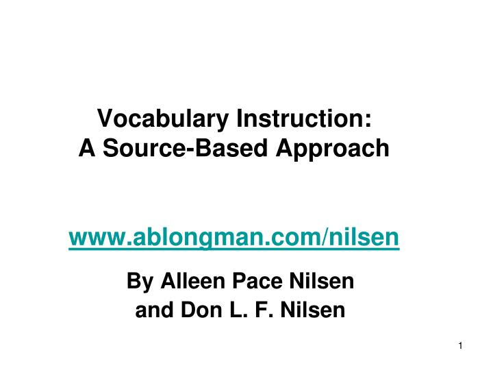 Vocabulary instruction a source based approach www ablongman com nilsen