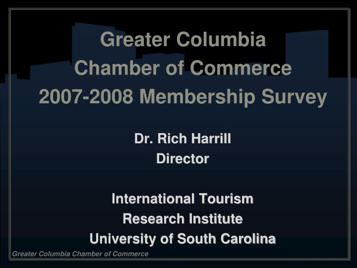 Greater columbia chamber of commerce 2007 2008 membership survey