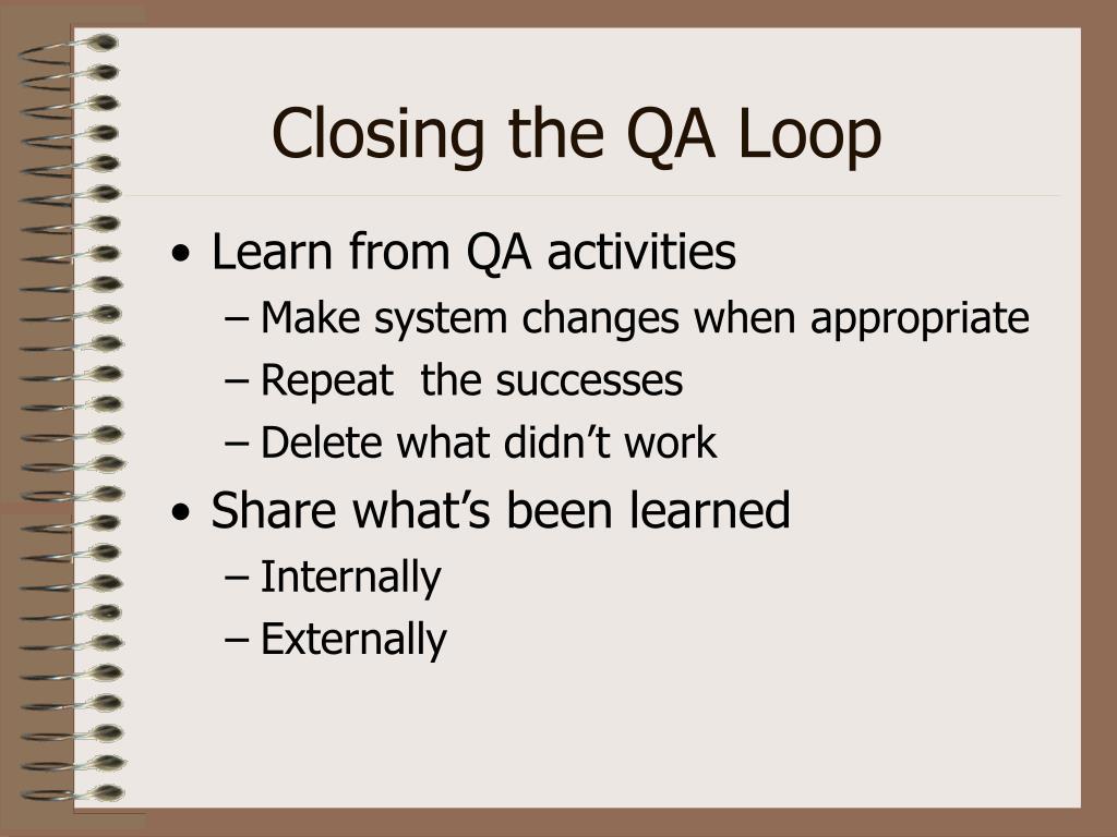 Closing the QA Loop