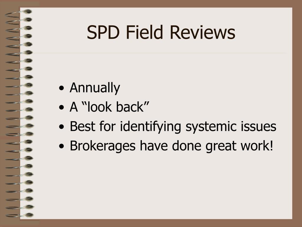 SPD Field Reviews