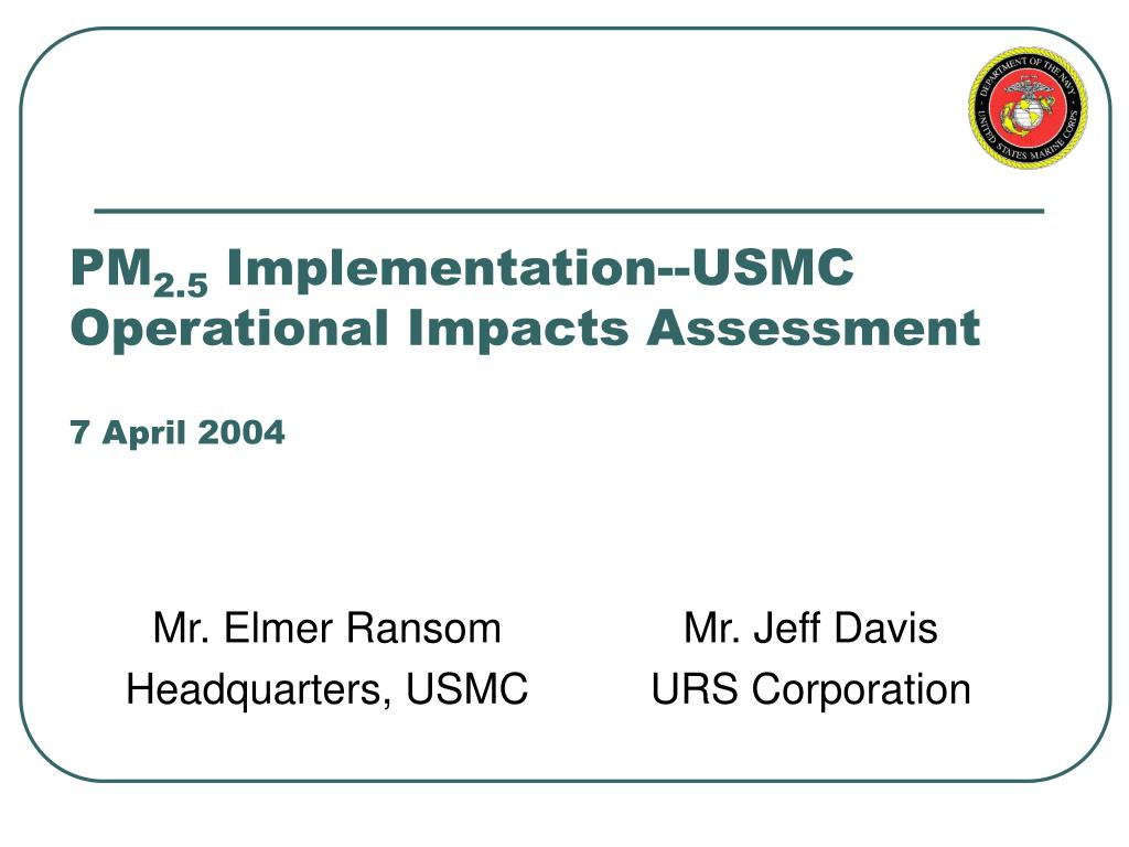 pm 2 5 implementation usmc operational impacts assessment 7 april 2004