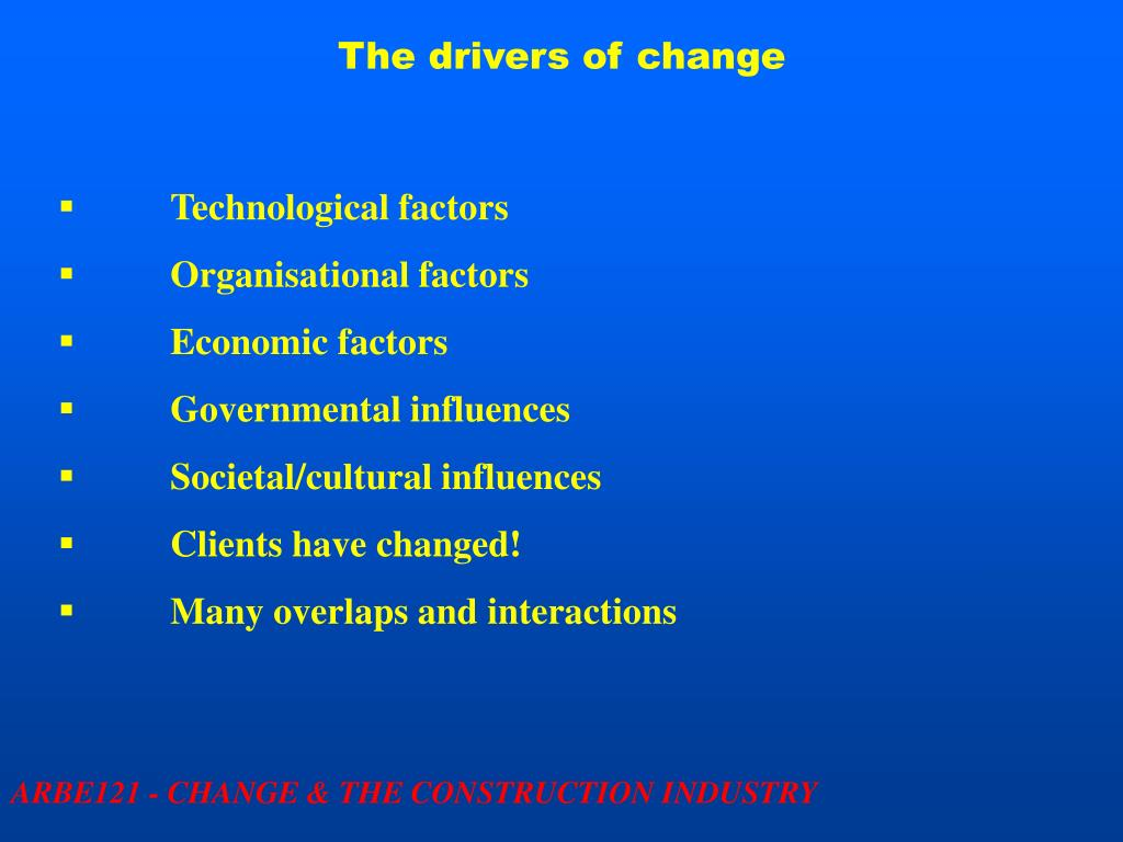 The drivers of change