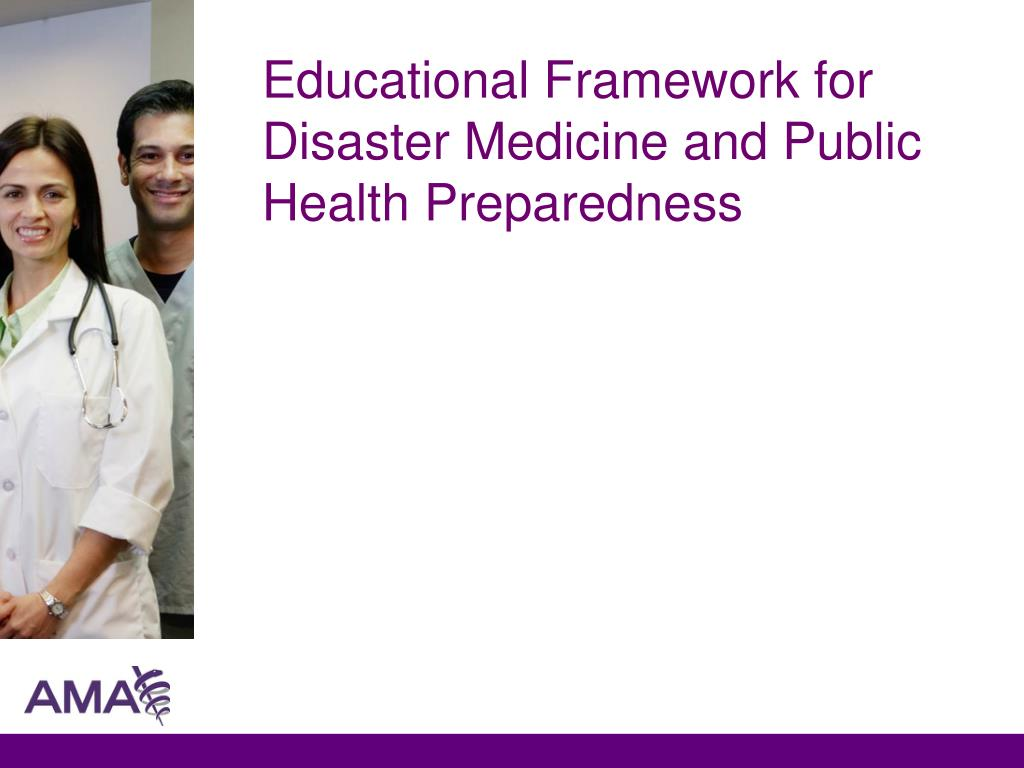 Educational Framework for Disaster Medicine and Public Health Preparedness