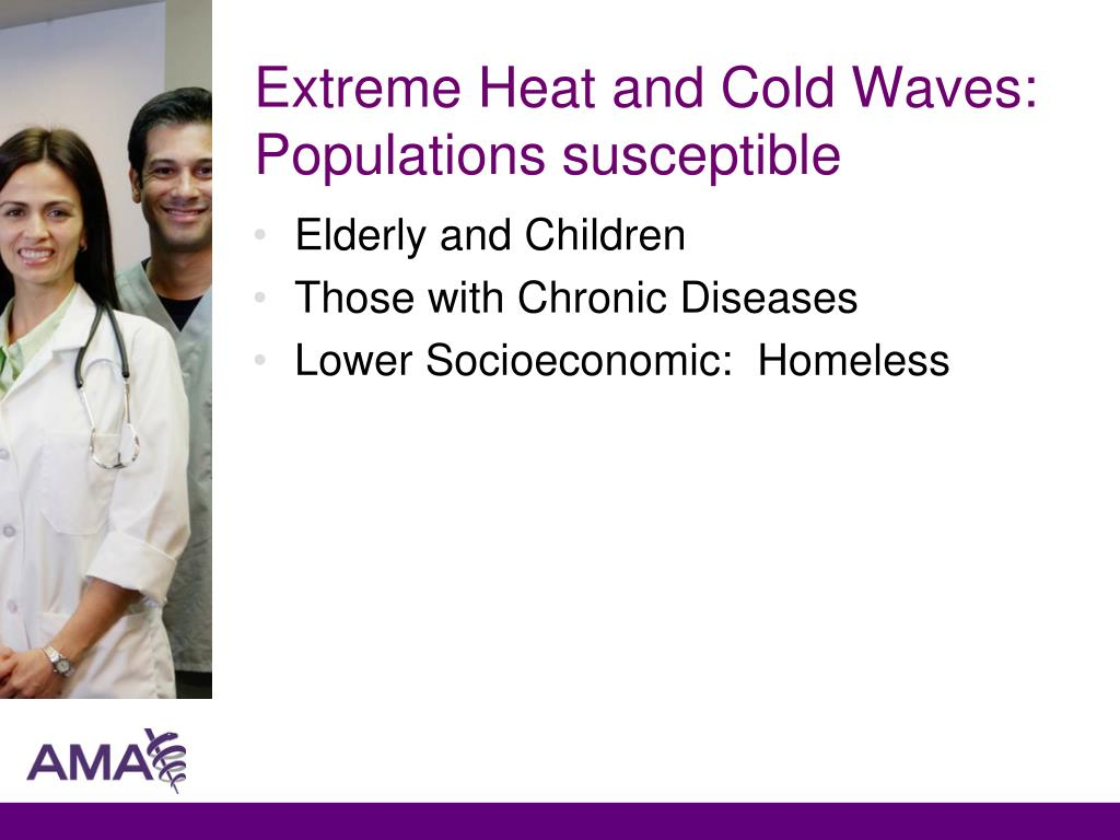 Extreme Heat and Cold Waves:  Populations susceptible