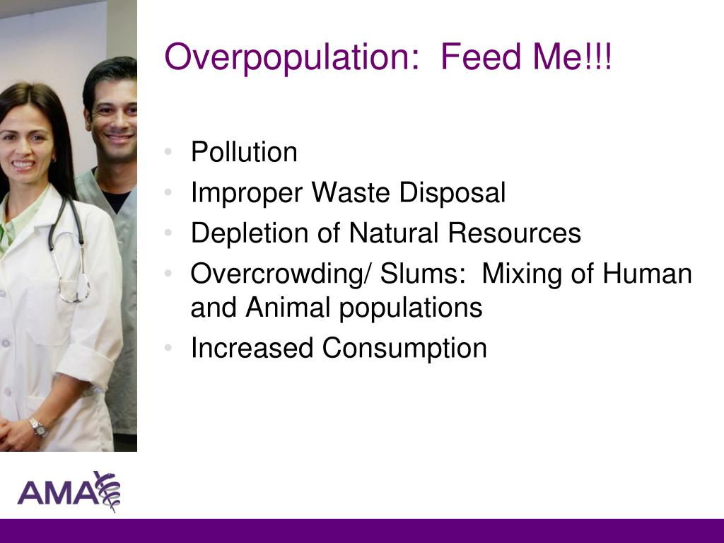 Overpopulation:  Feed Me!!!