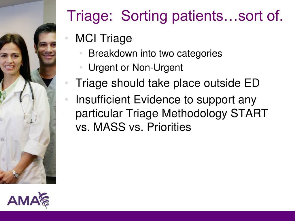 Triage:  Sorting patients…sort of.
