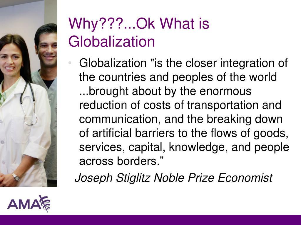 Why???...Ok What is Globalization