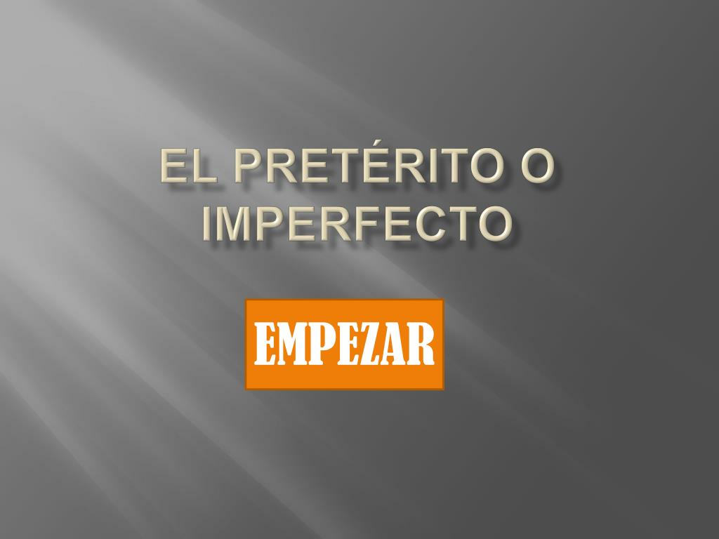 El pretérito o imperfecto