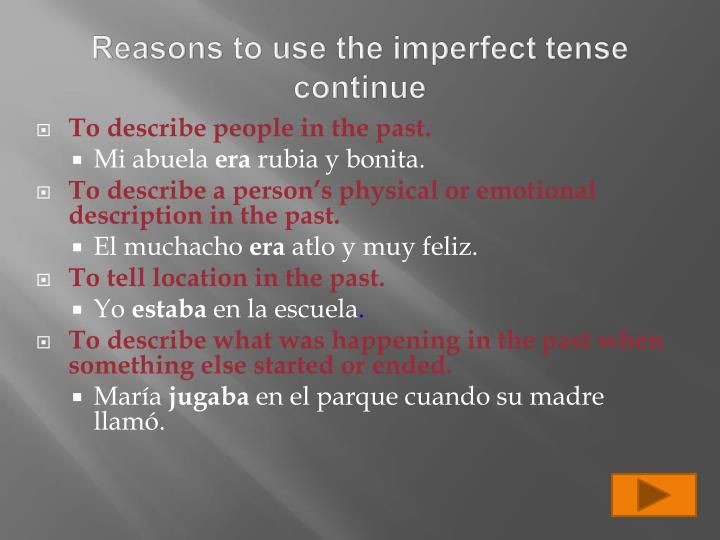 Reasons to use the imperfect tense continue