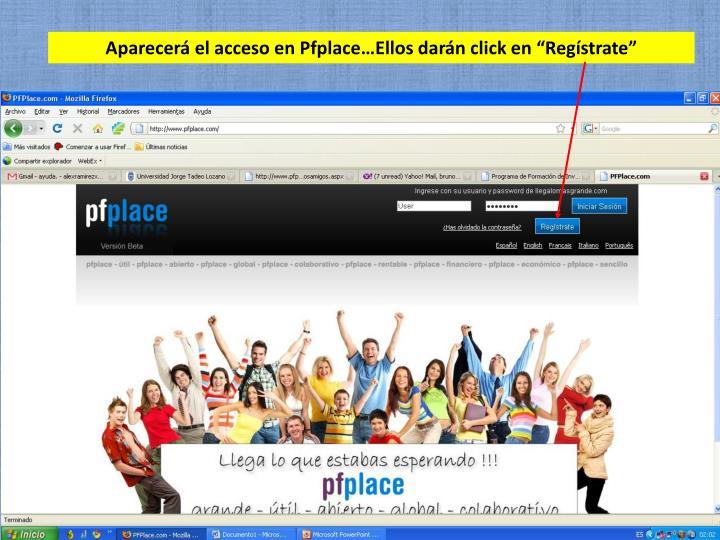 """Aparecerá el acceso en Pfplace…Ellos darán click en """"Regístrate"""""""
