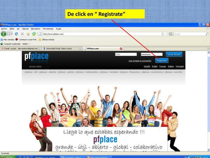 """De click en """" Registrate"""""""