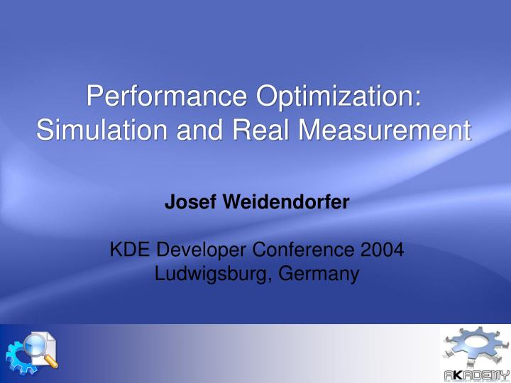 Performance optimization simulation and real measurement l.jpg