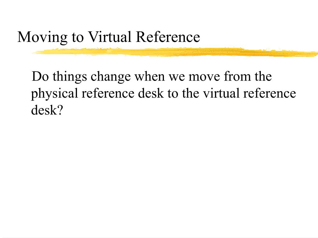Moving to Virtual Reference