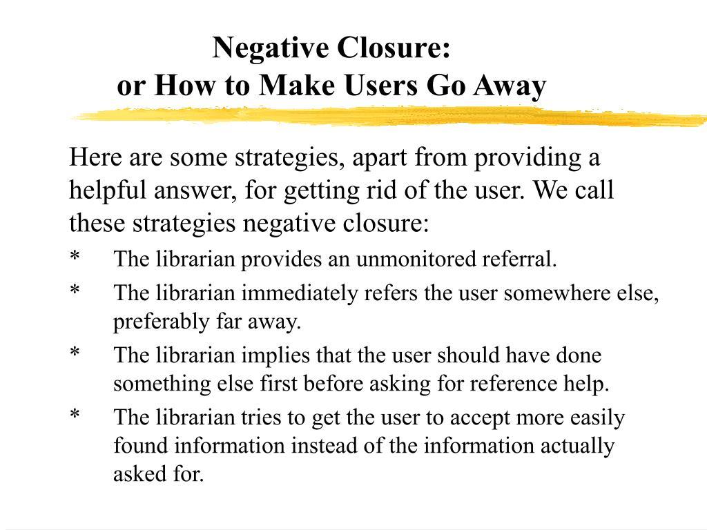 Negative Closure: