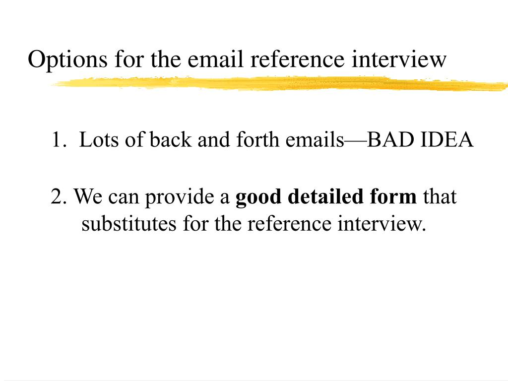 Options for the email reference interview