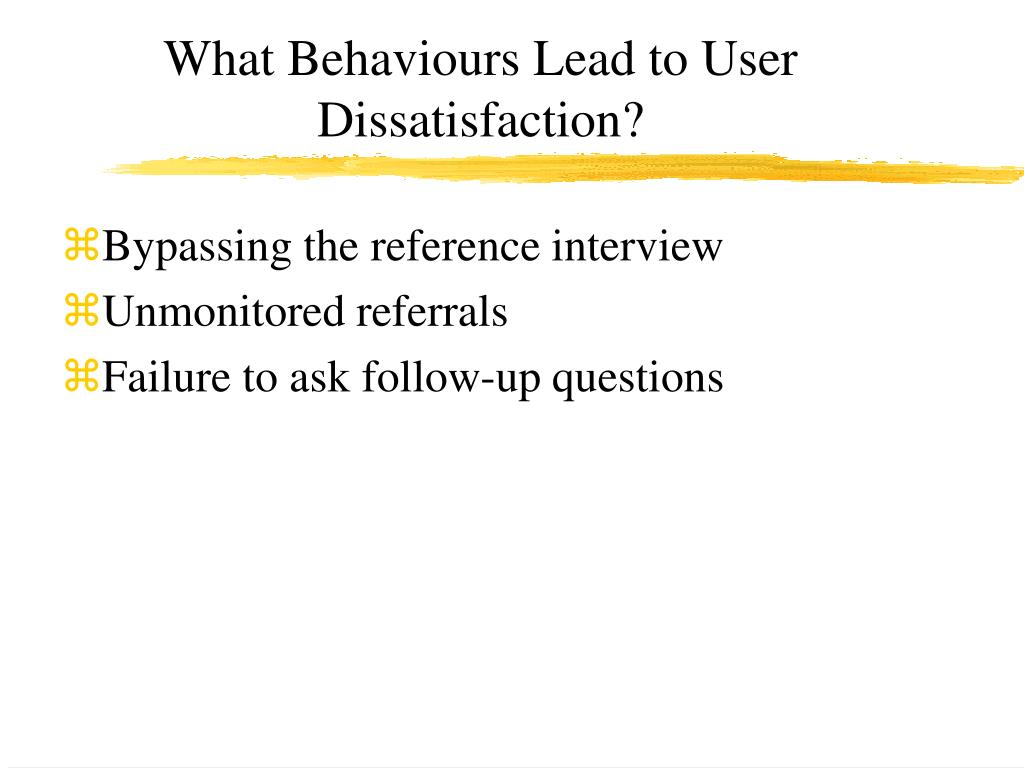 What Behaviours Lead to User Dissatisfaction?