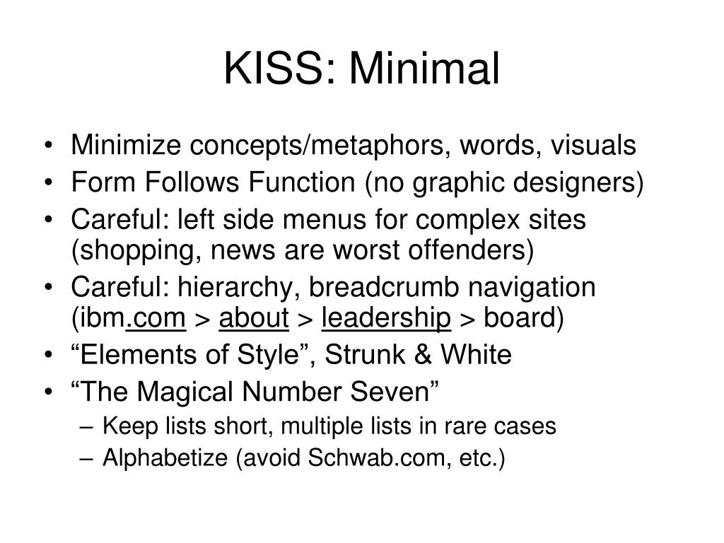 KISS: Minimal