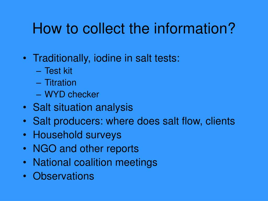 How to collect the information?