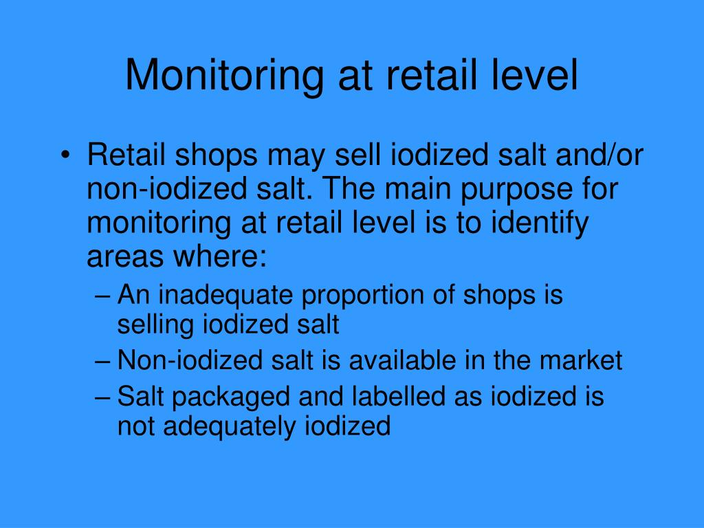 Monitoring at retail level