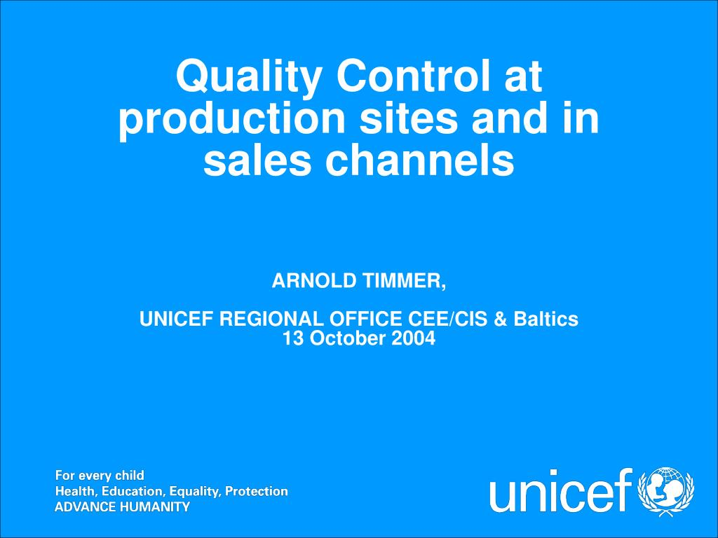 Quality Control at production sites and in sales channels