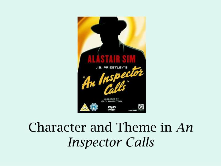 themes in an inspector calls A summary of themes in j b priestley's an inspector calls learn exactly what happened in this chapter, scene, or section of an inspector calls and what it means.