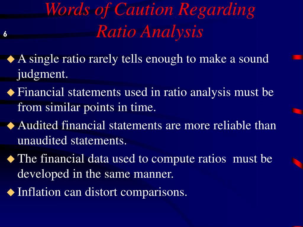Words of Caution Regarding Ratio Analysis
