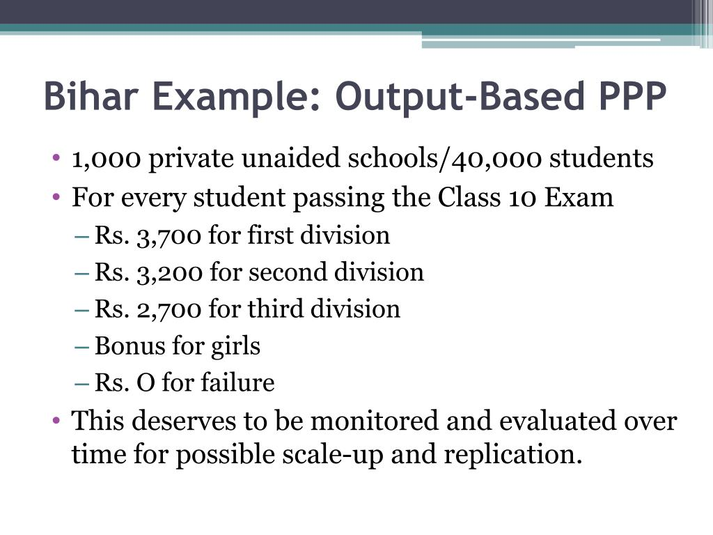 Bihar Example: Output-Based PPP