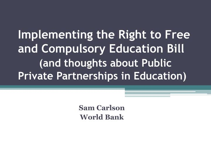 Implementing the Right to Free and Compulsory Education Bill