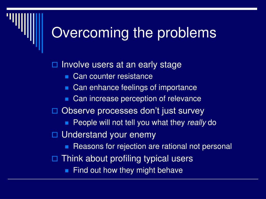 Overcoming the problems