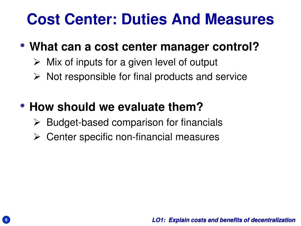 What can a cost center manager control?