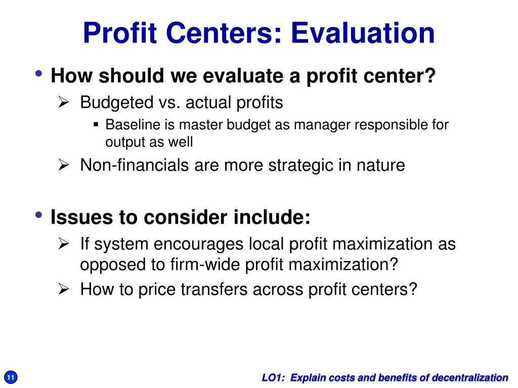 How should we evaluate a profit center?