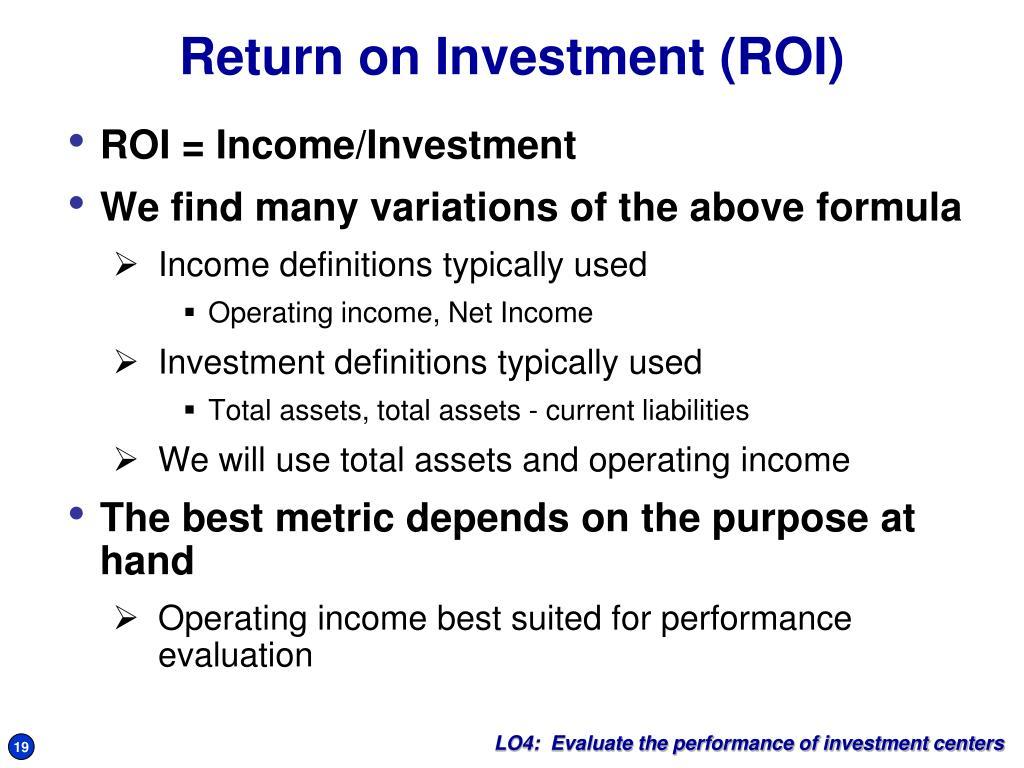 ROI = Income/Investment