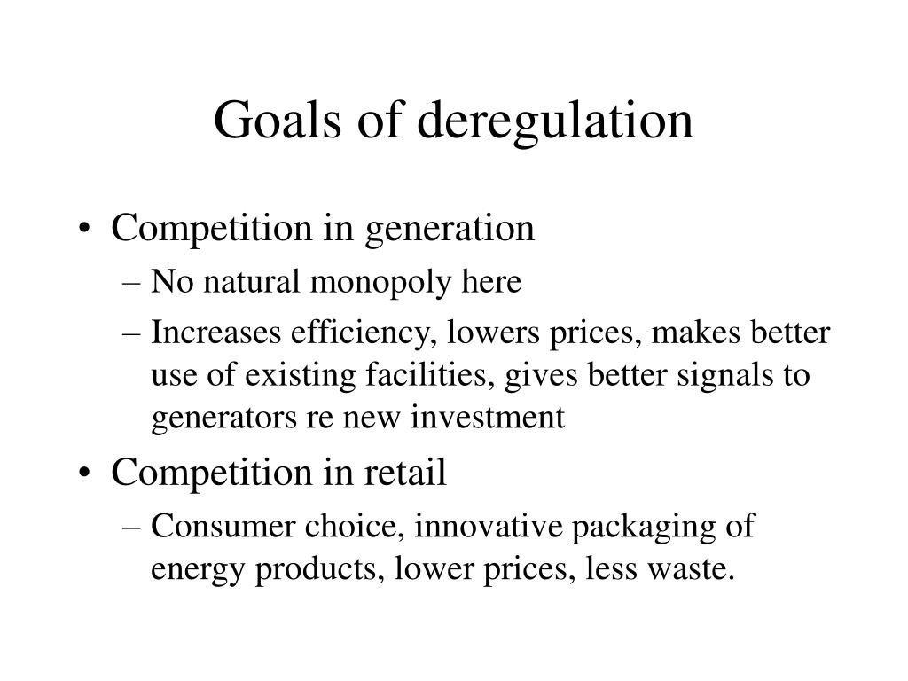 Goals of deregulation