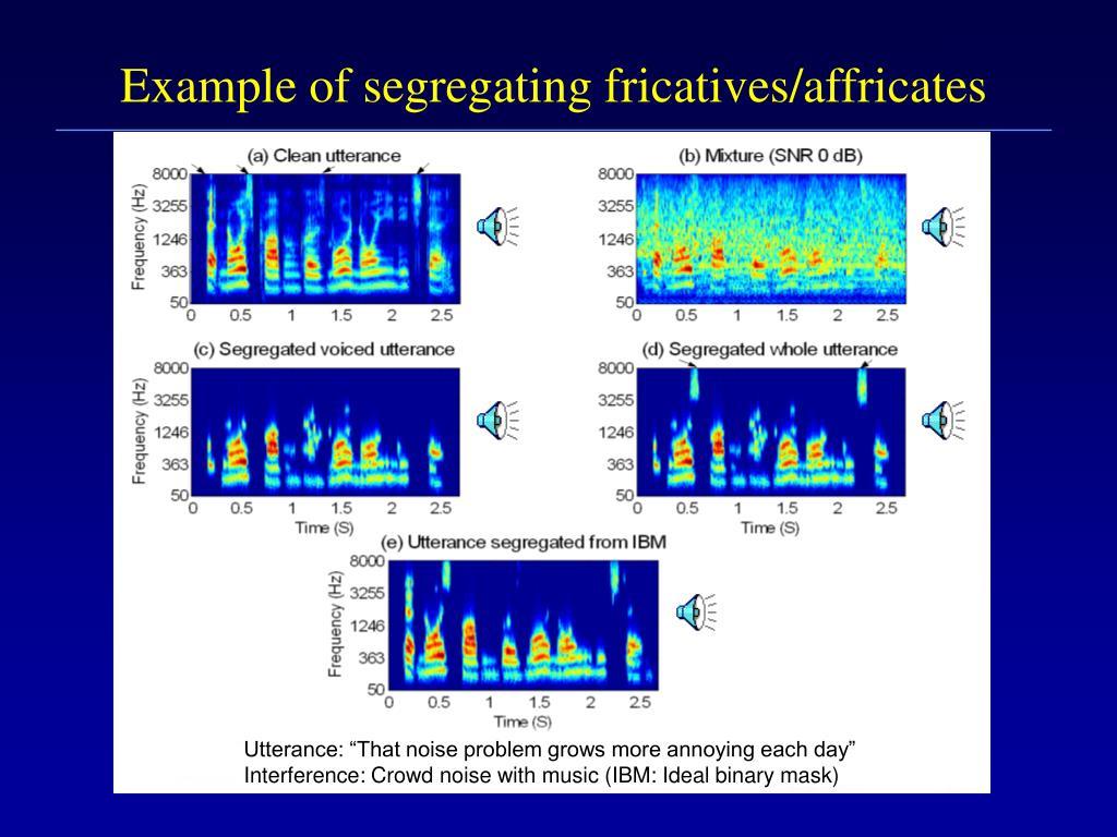 Example of segregating fricatives/affricates