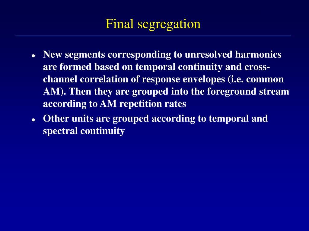 Final segregation