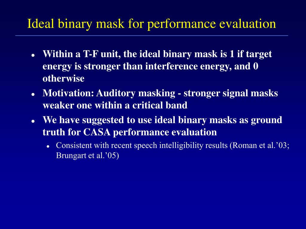 Ideal binary mask for performance evaluation