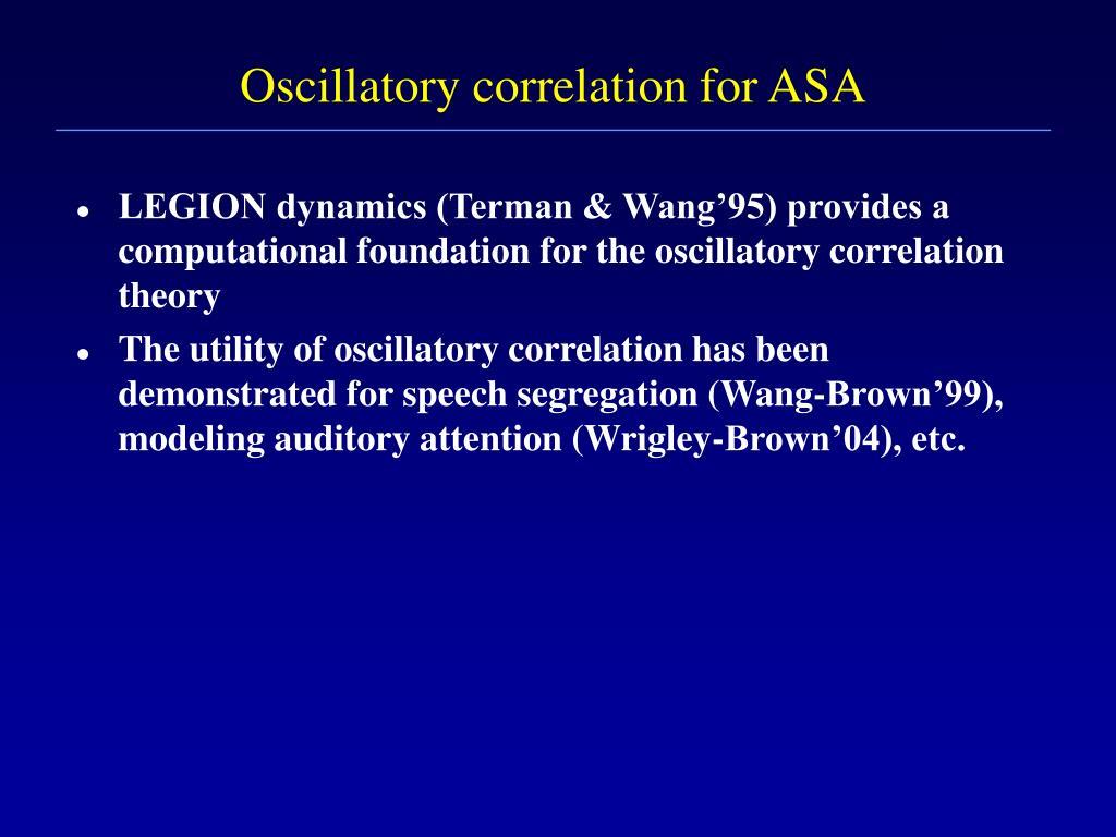 Oscillatory correlation for ASA