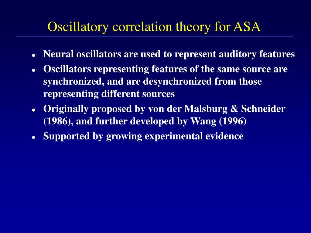 Oscillatory correlation theory for ASA
