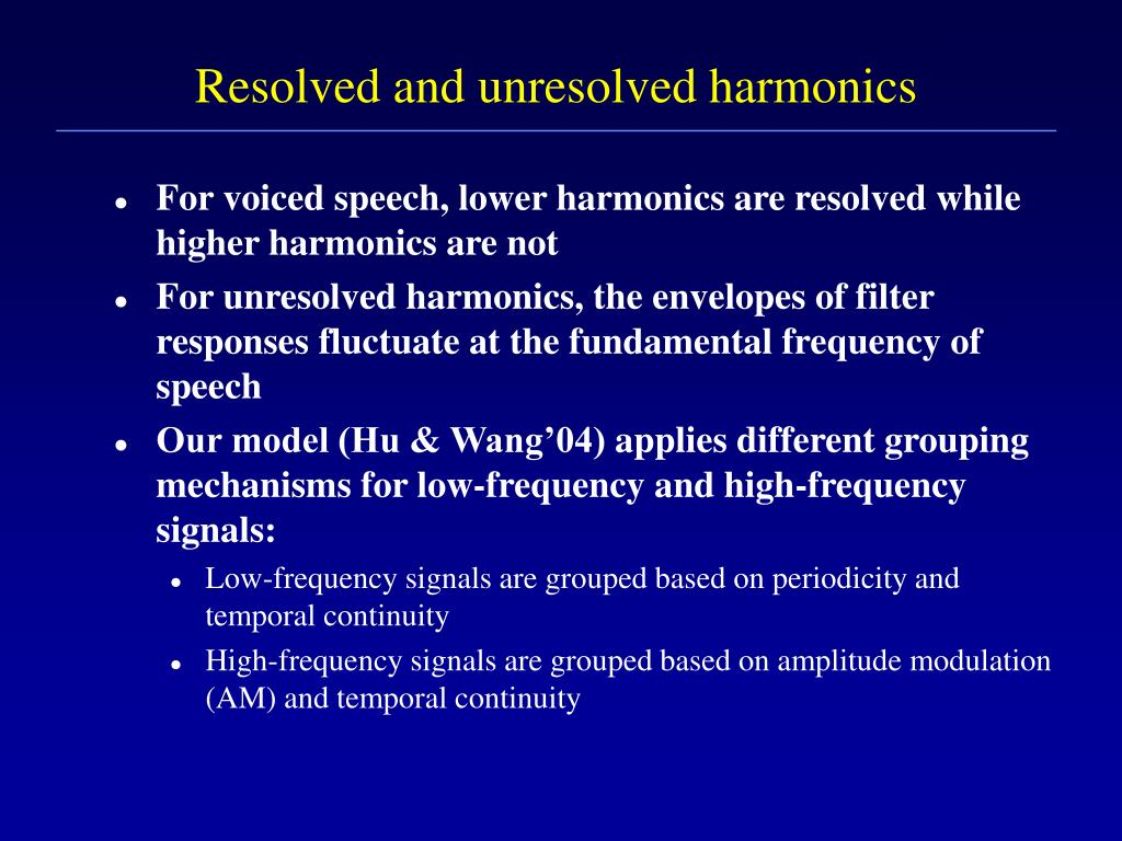 Resolved and unresolved harmonics