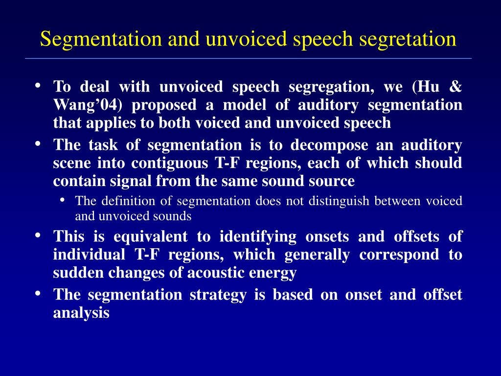 Segmentation and unvoiced speech segretation