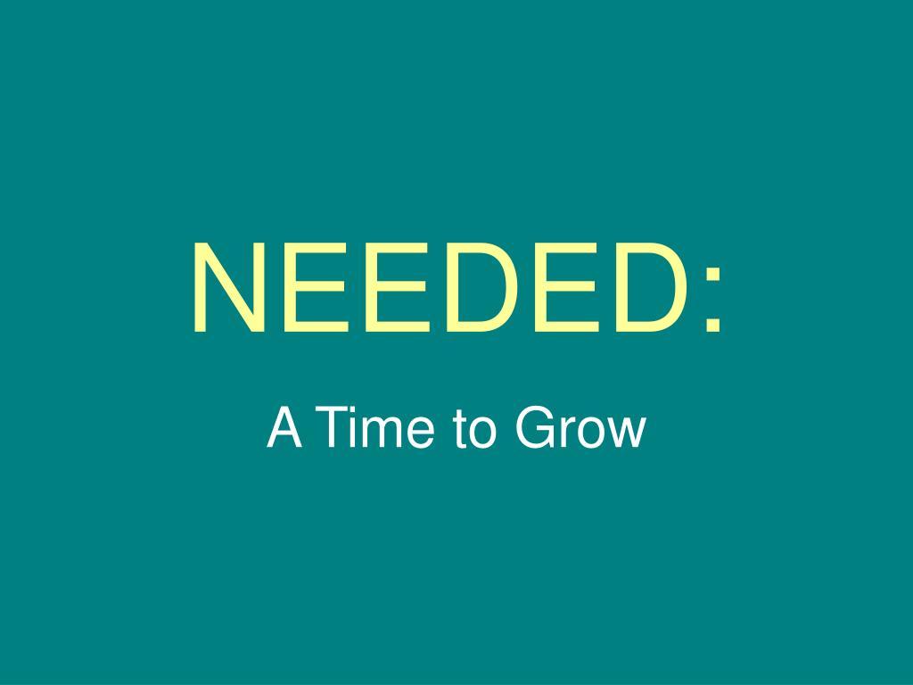 NEEDED:
